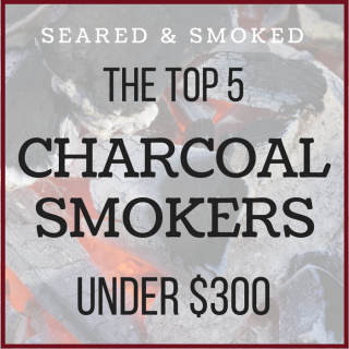 top 5 charcoal smokers under 300